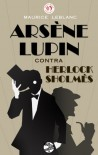 Arsène Lupin contra Herlock Sholmès (Spanish Edition) - Maurice Leblanc