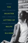 The Selected Letters of Ralph Ellison - Ralph Ellison, John F. Callahan, Marc C. Connor