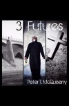 3 Futures - Peter T. McQueeny