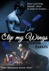 Clip my Wings - Elodie Parkes