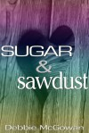 Sugar and Sawdust - Debbie McGowan
