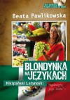 Blondynka na językach - Hiszpański Latynoski - Beata Pawlikowska