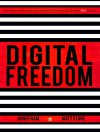 Digital Freedom: How Millions Are Carving Out a Dependable Living Online, and How YOU Can Too - Hung Pham, Matt Stone