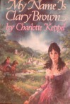 My Name Is Clary Brown - Charlotte Keppel