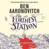 The Furthest Station - Ben Aaronovitch, Kobna Holdbrook-Smith