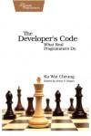 The Developer's Code: What Real Programmers Do - Ka Wai Cheung, Brian P. Hogan