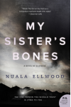 My Sister's Bones: A Novel of Suspense - Nuala Ellwood