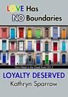 Loyalty Deserved - Kathryn Sparrow