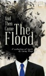 And Then Came The Flood - Lacey Roop