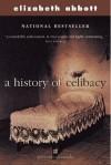 A history of celibacy - Elizabeth Abbott