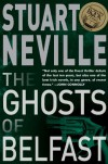 The Ghosts of Belfast (Jack Lennon Investigations #1) - Stuart Neville