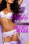 Six Naughty Nights (Love in Reverse) - Serenity Woods