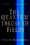 The Quantum Theory of Fields: Volume I, Foundations - Steven Weinberg