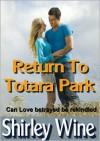 Return to Totara Park - Shirley Wine