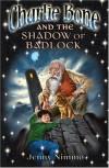 Charlie Bone and the Shadow of Badlock  - Jenny Nimmo