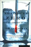 Absolute Zero and the Conquest of Cold - Tom Shachtman