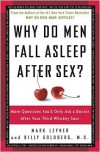 Why Do Men Fall Asleep after Sex?: More Questions You'd Only Ask a Doctor after Your Third Whiskey Sour -