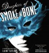 Daughter Of Smoke And Bone (Daughter of Smoke and Bone, #1) - Khristine Hvam, Laini Taylor