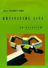 Artificial Life: An Overview (Complex Adaptive Systems) -