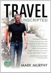 Travel Unscripted - Mark  Murphy