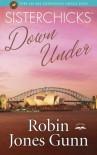 Sisterchicks Down Under - Robin Jones Gunn