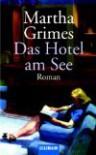 Das Hotel am See - Martha Grimes