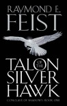 Talon Of The Silver Hawk: Conclave Of Shadows - Raymond E. Feist