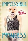 Impossible Princess - Kevin Killian