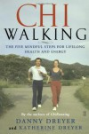 ChiWalking: Fitness Walking for Lifelong Health and Energy - Danny Dreyer, Katherine Dreyer