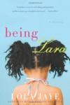 Being Lara: A Novel - Lola Jaye