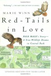 Red-Tails in Love: PALE MALE'S STORY--A True Wildlife Drama in Central Park - Marie Winn