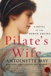 Pilate's Wife: A Novel of the Roman Empire - Antoinette May
