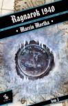 Ragnarok 1940. Tom 2 - Marcin Mortka
