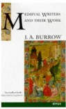 Medieval Writers and Their Work: Middle English Literature and Its Background 1100-1500 - J.A. Burrow
