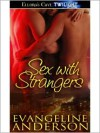 Sex With Strangers - Evangeline Anderson