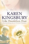 Like Dandelion Dust - Karen Kingsbury
