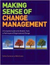 Making Sense of Change Management: A Complete Guide to the Models, Tools and Techniques of Organizational Change Management - Esther Cameron, Mike Green