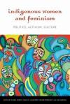 Indigenous Women and Feminism: Politics, Activism, Culture - Cheryl Suzack, Shari M. Huhndorf, Jeanne Perreault, Jean Barman