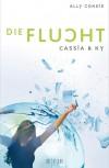 Cassia & Ky – Die Flucht  - Ally Condie, Stefanie Schäfer