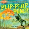 Indestructibles: Plip-Plop Pond! - Kaaren Pixton
