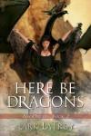 Here Be Dragons (Neodruids #2) - Lark LaTroy