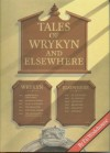 Tales of Wrykyn And Elsewhere: Twenty-five Short Stories of School Life - P.G. Wodehouse, T.M.R. Whitwell