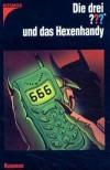 Die drei ??? und das Hexenhandy (Die drei Fragezeichen, #99). - André Minninger