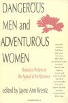 Dangerous Men and Adventurous Women: Romance Writers on the Appeal of the Romance (New Cultural Studies) - Jayne Ann Krentz