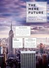 The Mere Future - Sarah Schulman
