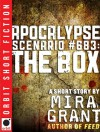 Apocalypse Scenario #683: The Box - Mira Grant