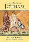 The Book of Jotham - Arthur Powers