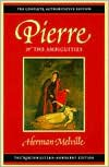Pierre or The Ambiguities - Herman Melville,  Hershel Parker (Editor),  Harrison Hayford (Editor),  G. Thomas Tanselle (Editor)