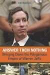 Answer Them Nothing: Bringing Down the Polygamous Empire of Warren Jeffs - Debra Weyermann