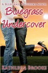 Bluegrass Undercover - Kathleen Brooks